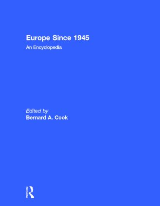 Europe Since 1945: An Encyclopedia, 1st Edition (Hardback) book cover