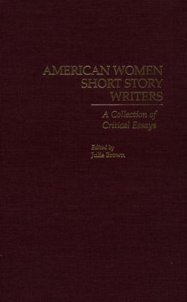 American Women Short Story Writers: A Collection of Critical Essays, 1st Edition (Hardback) book cover
