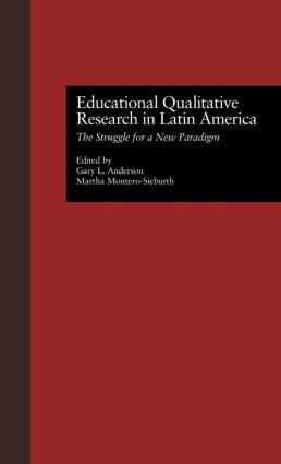 Educational Qualitative Research in Latin America: The Struggle for a New Paradigm (e-Book) book cover