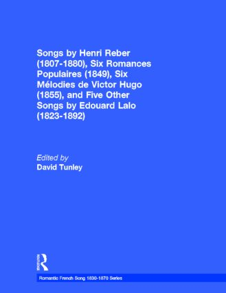 Songs by Henri Reber (1807-1880), Six Romances Populaires (1849), Six Melodies de Victor Hugo (1855), and Five Other Songs by Edouard Lalo (1823-1892): 1st Edition (Hardback) book cover