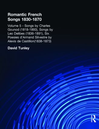 Songs by Charles Gounod (1818-1893), Songs by Lo Delibes (1836-1891), Six Posies d'Armand Silvestre by Alexis de Castillon (1838-1873): 1st Edition (Hardback) book cover