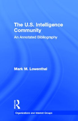 The U.S. Intelligence Community: An Annotated Bibliography book cover