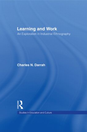 Learning and Work: An Exploration in Industrial Ethnography (Hardback) book cover