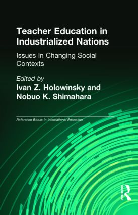 Teacher Education in Industrialized Nations: Issues in Changing Social Contexts (Hardback) book cover