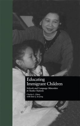 Educating Immigrant Children: Schools and Language Minorities in Twelve Nations, 1st Edition (Hardback) book cover