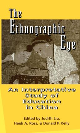 The Ethnographic Eye: Interpretive Studies of Education in China (Hardback) book cover