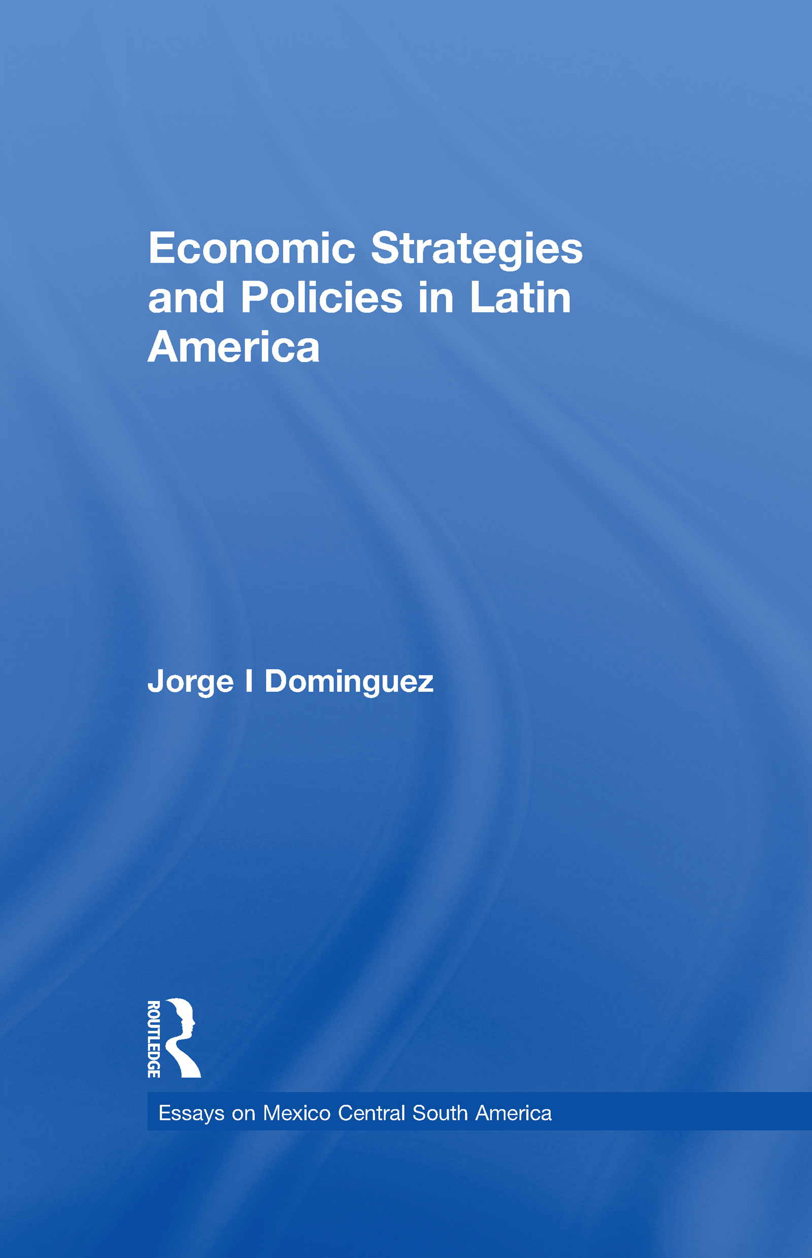 Economic Strategies and Policies in Latin America book cover