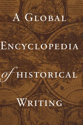 A Global Encyclopedia of Historical Writing: 1st Edition (Hardback) book cover