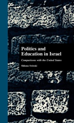 Politics and Education in Israel: Comparisons with the United States (Hardback) book cover