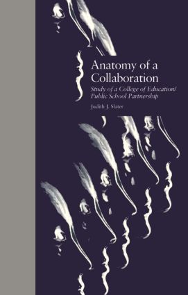 Anatomy of a Collaboration: Study of a College of Education/Public School Partnership, 1st Edition (e-Book) book cover