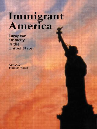 Immigrant America: European Ethnicity in the U.S., 1st Edition (Paperback) book cover