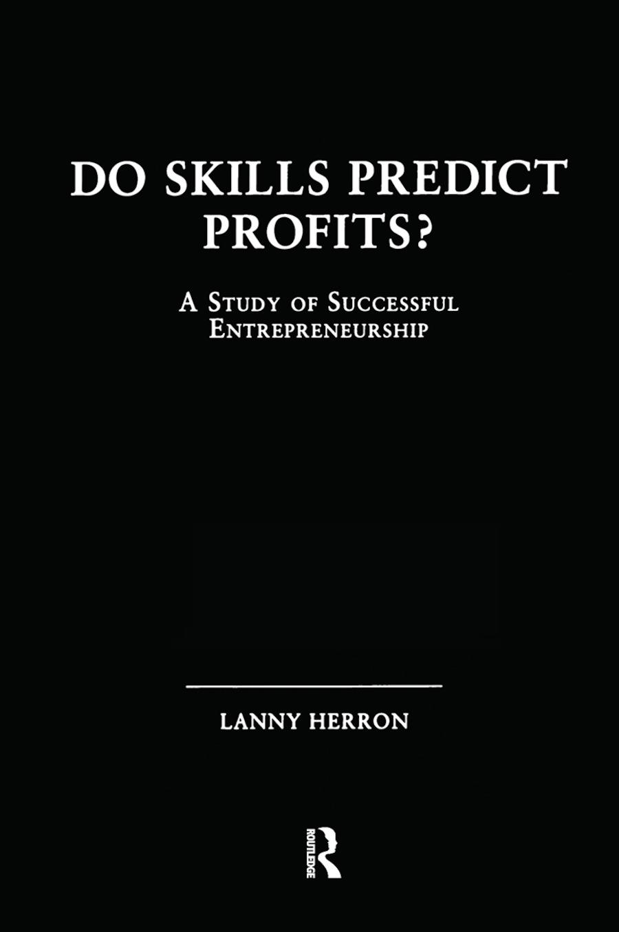Do Skills Predict Profits: A Study of Successful Entrepreneurship, 1st Edition (Hardback) book cover
