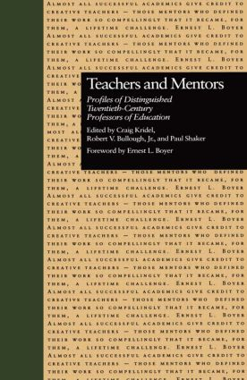 Teachers and Mentors: Profiles of Distinguished Twentieth-Century Professors of Education (Hardback) book cover