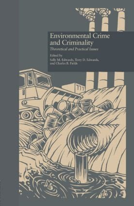 Environmental Crime and Criminality: Theoretical and Practical Issues, 1st Edition (Paperback) book cover