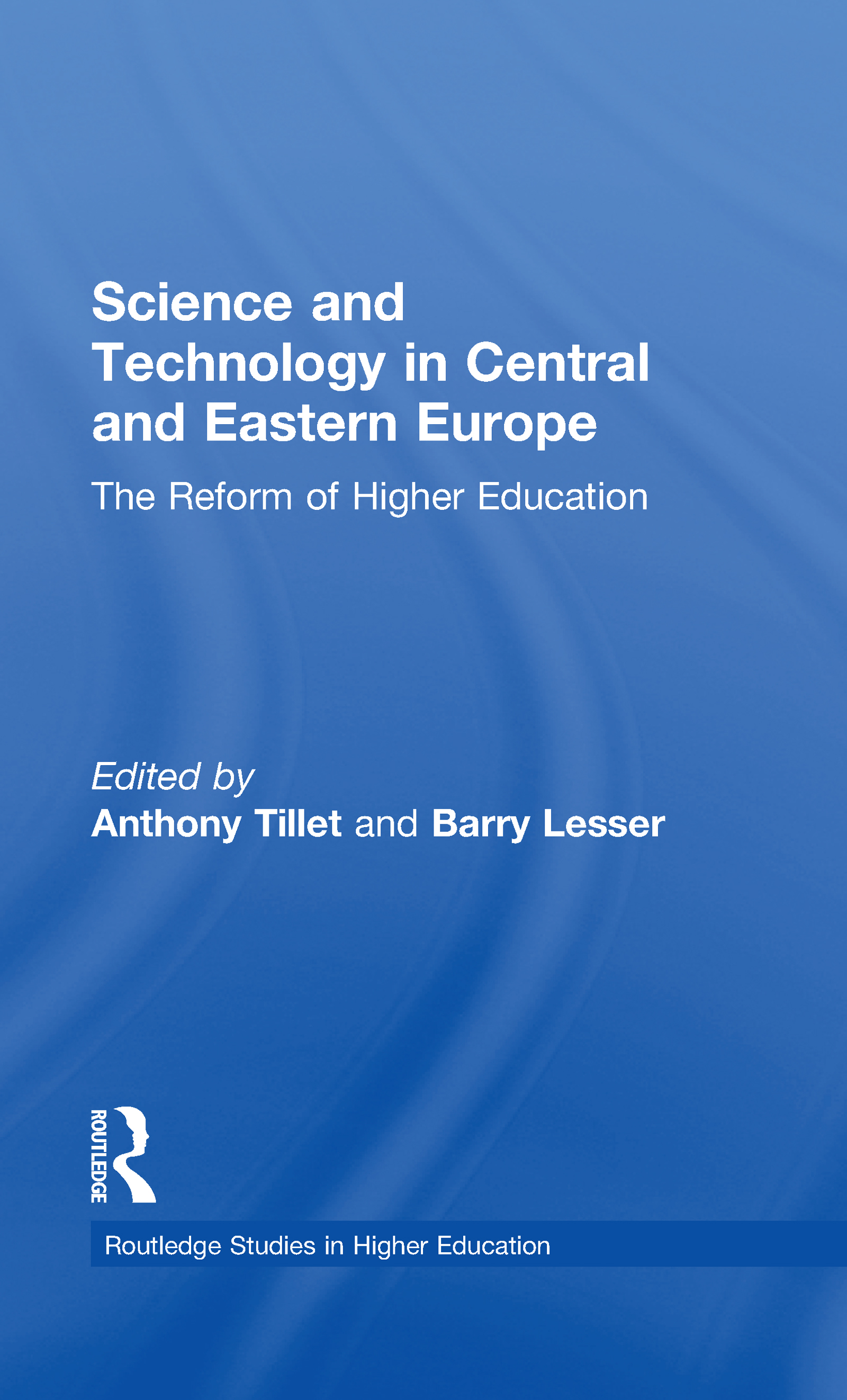 Science and Technology in Central and Eastern Europe: The Reform of Higher Education, 1st Edition (Hardback) book cover