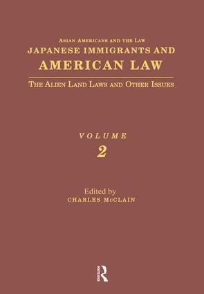 Japanese Immigrants and American Law: The Alien Land Laws and Other Issues book cover