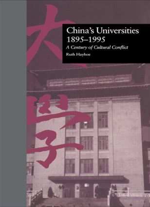 China's Universities, 1895-1995: A Century of Cultural Conflict, 1st Edition (Hardback) book cover