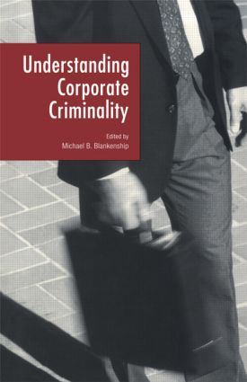 Understanding Corporate Criminality: 1st Edition (Paperback) book cover