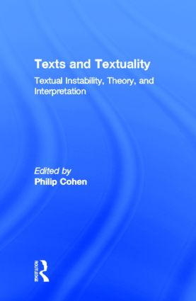 Texts and Textuality: Textual Instability, Theory, and Interpretation book cover