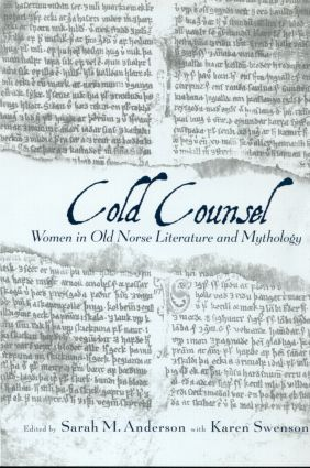 The Cold Counsel: The Women in Old Norse Literature and Myth (Hardback) book cover