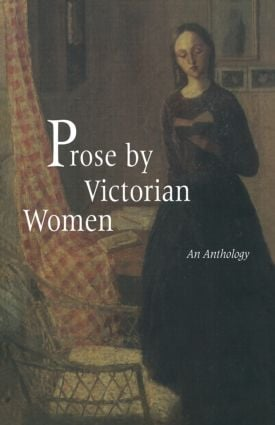 Prose by Victorian Women: An Anthology (Paperback) book cover