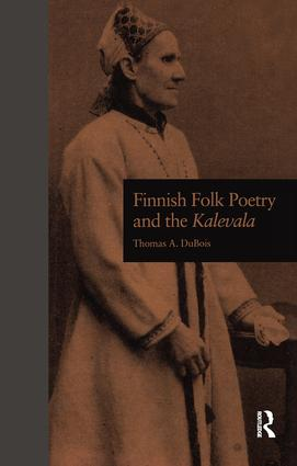Finnish Folk Poetry and the Kalevala: 1st Edition (Hardback) book cover
