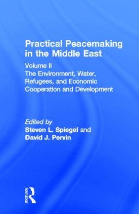 Practical Peacemaking in the Middle East: The Environment, Water, Refugees, and Economic Cooperation and Development, 1st Edition (Hardback) book cover