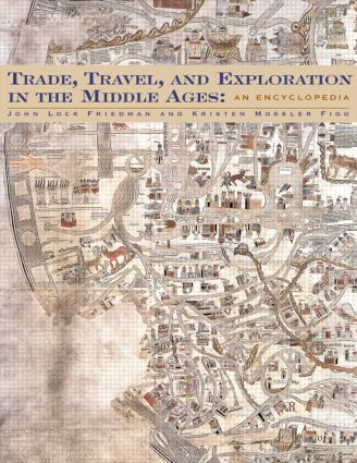 Trade, Travel, and Exploration in the Middle Ages: An Encyclopedia (Hardback) book cover