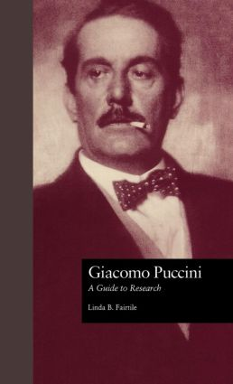 Giacomo Puccini: A Guide to Research, 1st Edition (Hardback) book cover