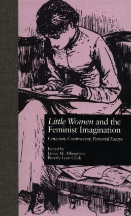 LITTLE WOMEN and THE FEMINIST IMAGINATION: Criticism, Controversy, Personal Essays (Hardback) book cover
