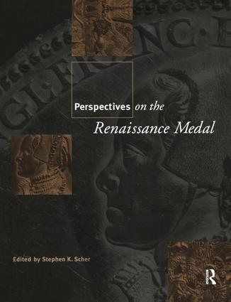 Perspectives on the Renaissance Medal: Portrait Medals of the Renaissance, 1st Edition (Hardback) book cover