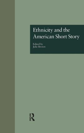 Ethnicity and the American Short Story: 1st Edition (Hardback) book cover
