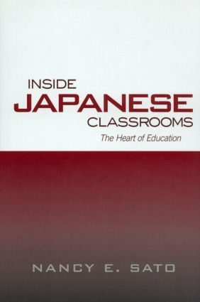 Inside Japanese Classrooms: The Heart of Education (Hardback) book cover