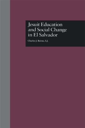 Jesuit Education and Social Change in El Salvador: 1st Edition (Paperback) book cover