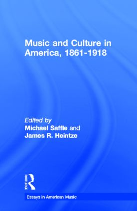 Music and Culture in America, 1861-1918 (Hardback) book cover