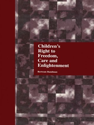 Children's Right to Freedom, Care and Enlightenment: 1st Edition (Hardback) book cover