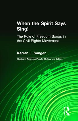When the Spirit Says Sing!: The Role of Freedom Songs in the Civil Rights Movement (Hardback) book cover