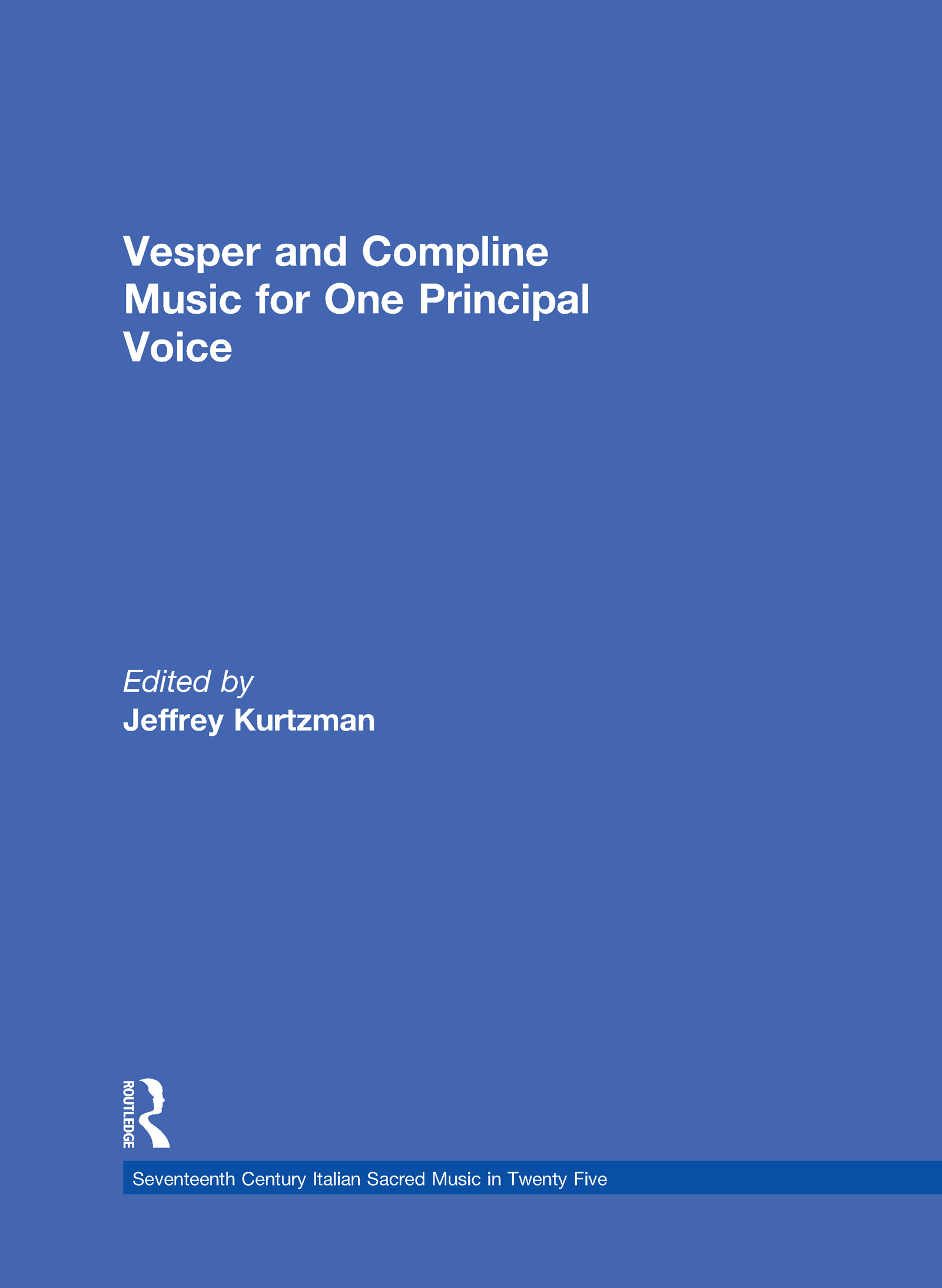 Vesper and Compline Music for One Principal Voice: Vesper & Compline Psalms & Canticles for One & Two Voices book cover
