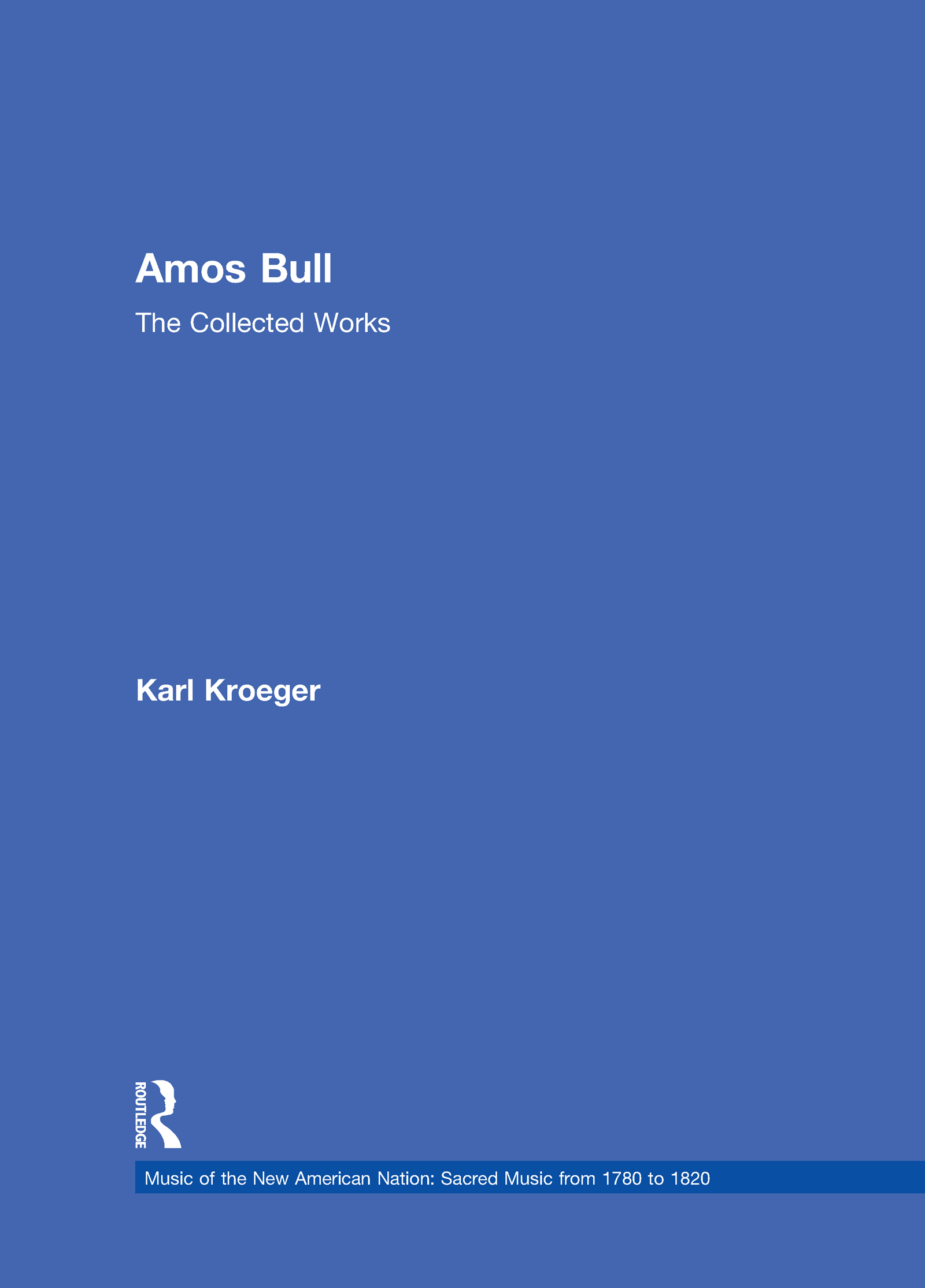 Amos Bull: The Collected Works, 1st Edition (e-Book) book cover