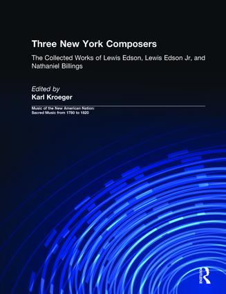Three New York Composers: The Collected Works of Lewis Edson, Lewis Edson Jr, and Nathaniel Billings book cover