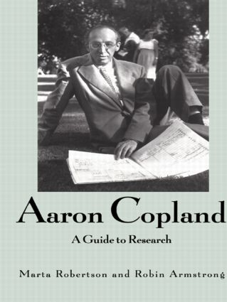 Aaron Copland: A Guide to Research, 1st Edition (Hardback) book cover