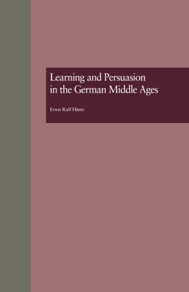 Learning and Persuasion in the German Middle Ages: The Call to Judgment (Hardback) book cover