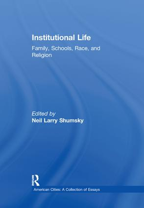 Institutional Life: Family, Schools, Race, and Religion, 1st Edition (Hardback) book cover