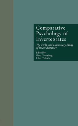 Comparative Psychology of Invertebrates: The Field and Laboratory Study of Insect Behavior (Hardback) book cover