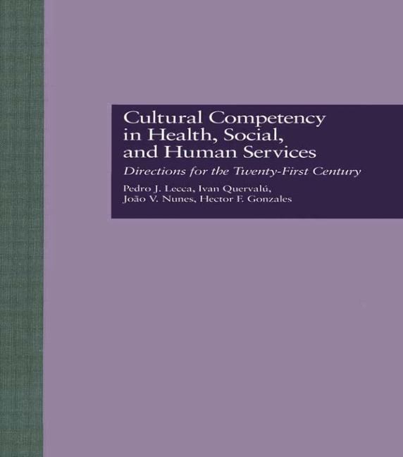 Cultural Competency in Health, Social & Human Services: Directions for the 21st Century book cover