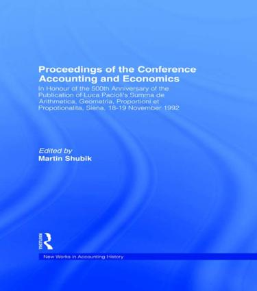 Proceedings of the Conference Accounting and Economics: In Honour of the 500th Anniversary of the Publication of Luca Pacioli's Summa de Arithmetica, Geometria, Proportioni et Propotionalita, Siena, 18-19 November 1992 book cover