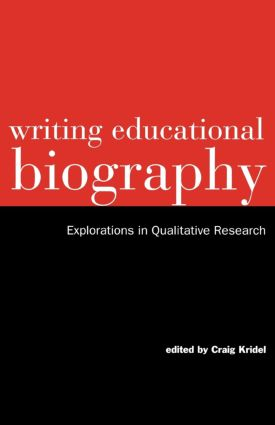 Writing Educational Biography: Explorations in Qualitative Research (e-Book) book cover