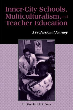 Inner-City Schools, Multiculturalism, and Teacher Education: A Professional Journey (Paperback) book cover