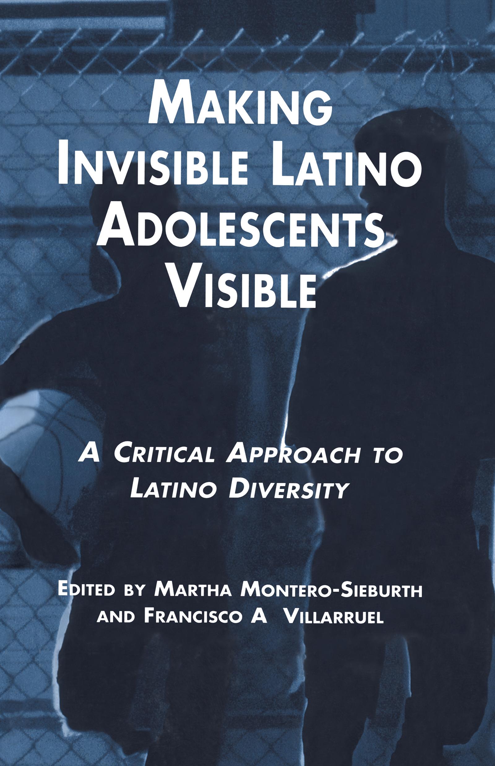 Making Invisible Latino Adolescents Visible