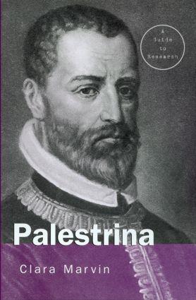 Giovanni Pierluigi da Palestrina: A Research Guide, 1st Edition (Hardback) book cover